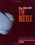 The 1949-1959 VW Beetle, Authentic Series, by B. Wilson, 0-929758-03-X