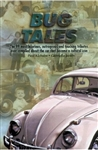 Bug Tales, The 99 Most Hilarious, Outrageous and Touching Tributes Ever Compiled About the Car that Became a Cultural Icon, 0-9669474-0-1