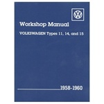 Volkswagen Workshop Manual Types 11, 14, and 15: 1958-1960