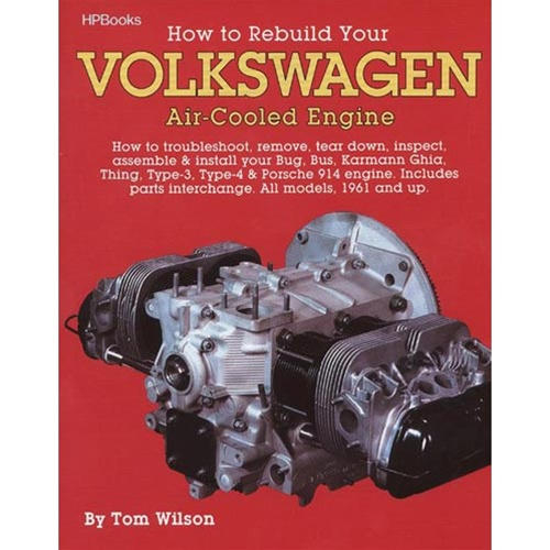 vw books vw manuals vw dvds and how to videos for aircooled vws how to rebuild your volkswagen air cooled engine by tom wilson